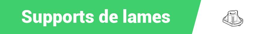 Supports de lames