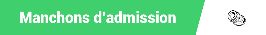 Manchons d'admission
